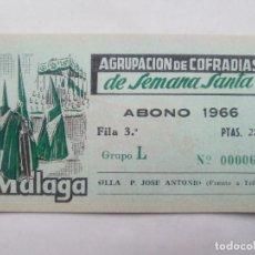 Carteles de Semana Santa: ABONO SEMANA SANTA 1966 MALAGA - AGRUPACION DE COFRADIAS - SILLA PLAZA JOSÈ ANTONIO - ENTRADA . Lote 116586035