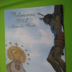 Carteles de Semana Santa: PROGRAMA I PREGON MAYOR DE SEMANA SANTA. PALMERAS 2012. CORDOBA. Lote 125904703