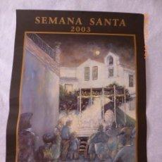 Carteles de Semana Santa: MALAGA, CARTEL SEMANA SANTA, ALMOGIA, AÑO 2003, 64X43. Lote 134065762