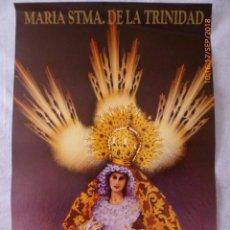 Carteles de Semana Santa: MALAGA, MARIA SANTISIMA DE LA TRINIDAD, 1993, 49X35. Lote 134066210