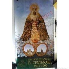 Carteles de Semana Santa: CARTEL DEL IV CENTENARIO HERMANDAD DE LA MACARENA - JUAN ROLDÁN SEVILLA SEMANA SANTA RELIGIÓN VIRGEN. Lote 145950606
