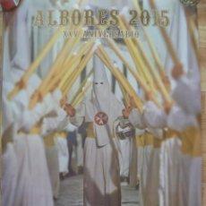 Carteles de Semana Santa: SEMANA SANTA DE SEVILLA : CARTEL ALBORES 2015 , XXV ANIVERSARIO. Lote 152469982