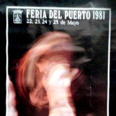 Carteles de Semana Santa: CARTEL. FERIA DEL PUERTO 1981. 22, 23, 24 Y 25 DE MAYO. . Lote 157014534