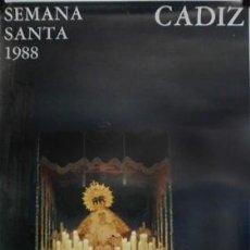Carteles de Semana Santa: CARTEL SEMANA SANTA CADIZ 1988 - CARTELSSANTA-243. Lote 159503106