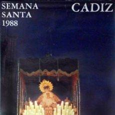 Carteles de Semana Santa: CARTEL SEMANA SANTA CADIZ 1988 - CARTELSSANTA-249. Lote 159631878