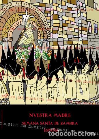 SEMANA SANTA ZAMORA POSTER NUESTRA MADRE 50X70 CM (Coleccionismo - Carteles Gran Formato - Carteles Semana Santa)