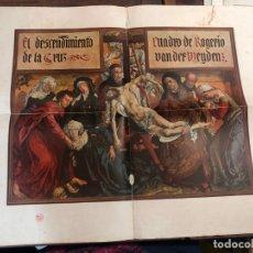 Carteles de Semana Santa: CARTEL EL DESCENDIMIENTO DE LA CRUZ - CUADRO DE ROGERIO VAN DER WEYDENZ - MEDIDA 58X42 CM. Lote 168729672