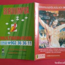Carteles de Semana Santa: ITINERARIO Y HORARIO DE SEMANA SANTA EN MALAGA AÑO 2005 SERVILIMPSA. Lote 171430024