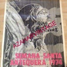 Carteles de Semana Santa: CARTEL SEMANA SANTA DE ANTEQUERA, 1974, 53X68 CMS. Lote 175183377