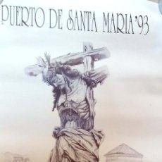 Carteles de Semana Santa: CARTEL. SEMANA SANTA. EL PUERTO DE SANTA MARIA. 1993.. Lote 175293160