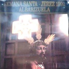 Carteles de Semana Santa: CARTEL. SEMANA SANTA. JEREZ. 1992. ALBARIZUELA.. Lote 175295997