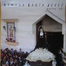 Carteles de Semana Santa: CARTEL. SEMANA SANTA. JEREZ. MAYPA 95.. Lote 177754440