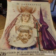 Carteles de Semana Santa: SEMANA SANTA SEVILLA,CARTEL IV CENTENARIO FUSIÓN CORONACIÓN VIRGEN DEL VALLE AÑO 1990, 50X66 CMS. Lote 179221855