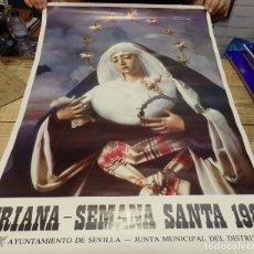 Carteles de Semana Santa: SEMANA SANTA SEVILLA, 1987, CARTEL DISTRITO DE TRIANA, 50X70 CMS. Lote 179222177