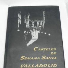 Carteles de Semana Santa: CARTELES DE SEMANA SANTA DE VALLADOLID, EDITA AYUNTAMIENTO Y JUNTA DE COFRADIAS,1999, MIDE 35 X 25 X. Lote 180442513
