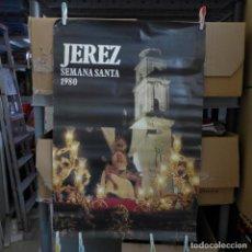 Carteles de Semana Santa: CARTEL DE LA SEMANA SANTA DE JEREZ 1980 ORIGINAL. Lote 194242152