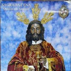 Carteles de Semana Santa: CARTEL SAGRADA CENA - QUEDATE CON NOSOTROS - 2005 AÑO EUCARISTICO - CARTELSSANTA-362. Lote 194398005