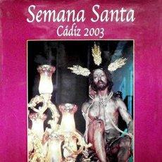 Carteles de Semana Santa: CARTEL SEMANA SANTA DE CADIZ 2003 - SANTISIMO CRISTO DE LA HUMILDAD Y PACIENCIA - CARTELSSANTA-366. Lote 194572137