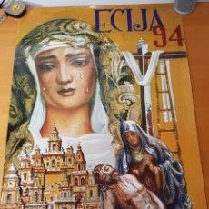 Carteles de Semana Santa: CARTEL SEMANA SANTA ÉCIJA 1994. ORIGINAL. BUEN ESTADO.. Lote 202412177