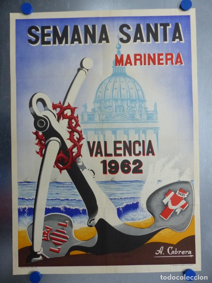 CARTEL VALENCIA, SEMANA SANTA MARINERA - AÑO 1962 - LITOGRAFIA, A. CABRERA (Coleccionismo - Carteles Gran Formato - Carteles Semana Santa)