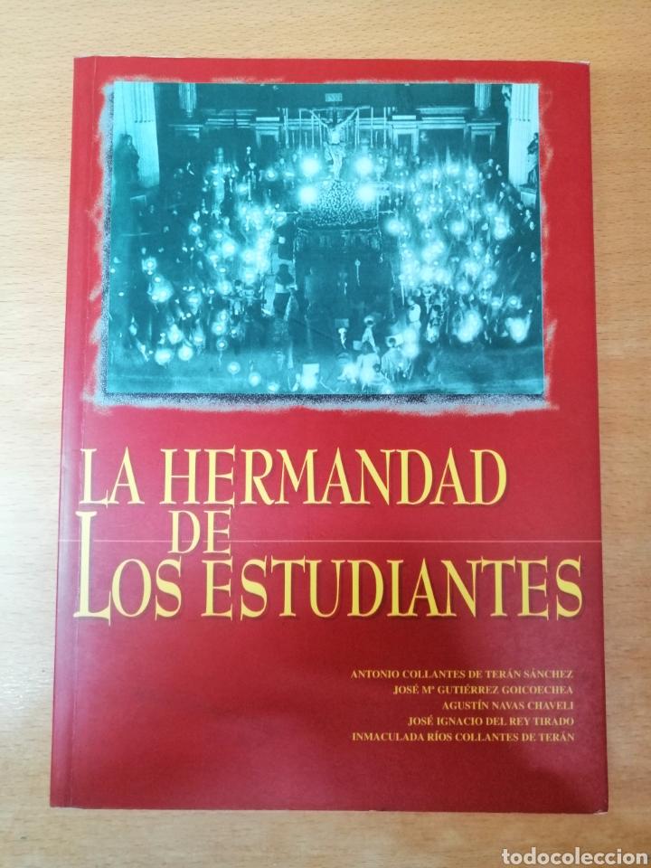 LIBRO HERMANDAD DE LOS ESTUDIANTES SEVILLA. SEMANA SANTA. HISTORIA (Coleccionismo - Carteles Gran Formato - Carteles Semana Santa)