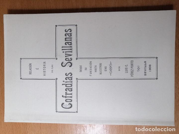 LIBRO HISTORIA SEMANA SANTA SEVILLA. RELACIÓN E HISTORIA DE LAS COFRADÍAS SEVILLANAS. 1908. (Coleccionismo - Carteles Gran Formato - Carteles Semana Santa)