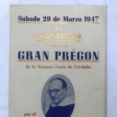 Carteles de Semana Santa: CARTELGRAN PREGON DE LA SEMANA SANTA DE CORDOBA POR R.P. FRAY RAIMUNDO SUAREZ 1947 EN EL GRAN TEATRO. Lote 226886435