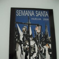 Carteles de Semana Santa: CARTEL DE SEMANA SANTA HUELVA PERIÓDICO ODIEL AÑO 2009. Lote 234395885