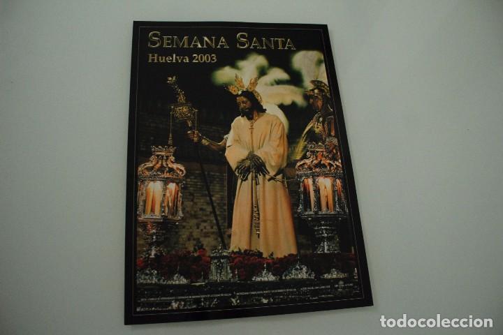 CARTEL DE SEMANA SANTA HUELVA PERIÓDICO ODIEL AÑO 2003 (Coleccionismo - Carteles Gran Formato - Carteles Semana Santa)