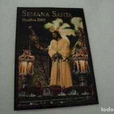 Carteles de Semana Santa: CARTEL DE SEMANA SANTA HUELVA PERIÓDICO ODIEL AÑO 2003. Lote 234397175