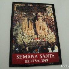 Carteles de Semana Santa: CARTEL DE SEMANA SANTA HUELVA PERIÓDICO ODIEL AÑO 1988. Lote 234398695