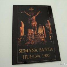 Carteles de Semana Santa: CARTEL DE SEMANA SANTA HUELVA PERIÓDICO ODIEL AÑO 1985. Lote 234398920