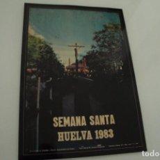 Carteles de Semana Santa: CARTEL DE SEMANA SANTA HUELVA PERIÓDICO ODIEL AÑO 1983. Lote 234399020