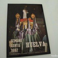 Carteles de Semana Santa: CARTEL DE SEMANA SANTA HUELVA PERIÓDICO ODIEL AÑO 1982. Lote 234399065