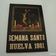 Carteles de Semana Santa: CARTEL DE SEMANA SANTA HUELVA PERIÓDICO ODIEL AÑO 1981. Lote 234399340