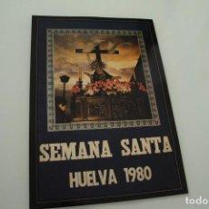 Carteles de Semana Santa: CARTEL DE SEMANA SANTA HUELVA PERIÓDICO ODIEL AÑO 1980. Lote 234399410