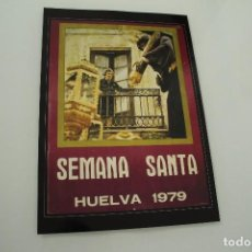 Carteles de Semana Santa: CARTEL DE SEMANA SANTA HUELVA PERIÓDICO ODIEL AÑO 1979. Lote 234399470