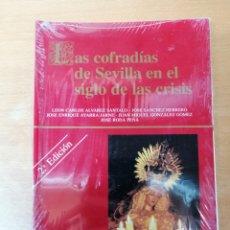 Carteles de Semana Santa: LAS COFRADÍAS DE SEVILLA EN EL SIGLO DE LAS CRISIS - LIBRO SEMANA SANTA DE SEVILLA - VARIOS AUTORES. Lote 244557395
