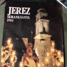 Carteles de Semana Santa: CARTEL SEMANA SANTA DE JEREZ 1980. Lote 278836113