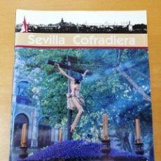 Carteles de Semana Santa: REVISTA SEVILLA COFRADIERA 2006. ARTE SACRO. Lote 289787753