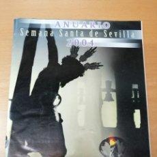 Carteles de Semana Santa: ANUARIO SEMANA SANTA SEVILLA 2004. Lote 289788078