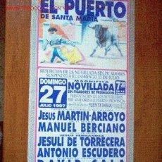 Carteles Toros: CARTEL DE TOROS DEL PUERTO. JULIO 1997. MARTIN-ARROYO, ESCUDERO, BERCIANO, CALA, LEER. Lote 2779408