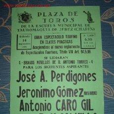 Carteles Toros: CARTEL DE TOROS DE LA ESCUELA MUNICIPAL DE TAUROMAQUIA DE JEREZ (CHAPIN). PERDIGONES, CARO GIL. LEER. Lote 2803758
