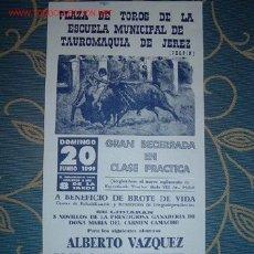 Carteles Toros: CARTEL DE TOROS DE LA ESCUELA MUNICIPAL DE TAUROMAQUIA DE JEREZ (CHAPIN) - 1999 ALBERTO VAZQUEZ LEER. Lote 2803787