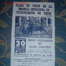 Carteles Toros: CARTEL DE TOROS DE LA ESCUELA MUNICIPAL DE TAUROMAQUIA DE JEREZ (CHAPIN) 1999. MANUEL CABRAL. LEER. Lote 2803805