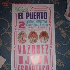 Carteles Toros: CARTEL DE TOROS DEL PUERTO AGOSTO 1987. CURRO VAZQUEZ, PACO OJEDA, ESPARTACO. GANADERIA PERALTA.LEER. Lote 2803841