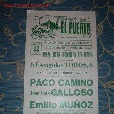 Carteles Toros: CARTEL DE TOROS DEL PUERTO AGOSTO 1981. PACO CAMINO, JOSE LUIS GALLOSO, EMILIO OLIVA, LEER. Lote 104097883