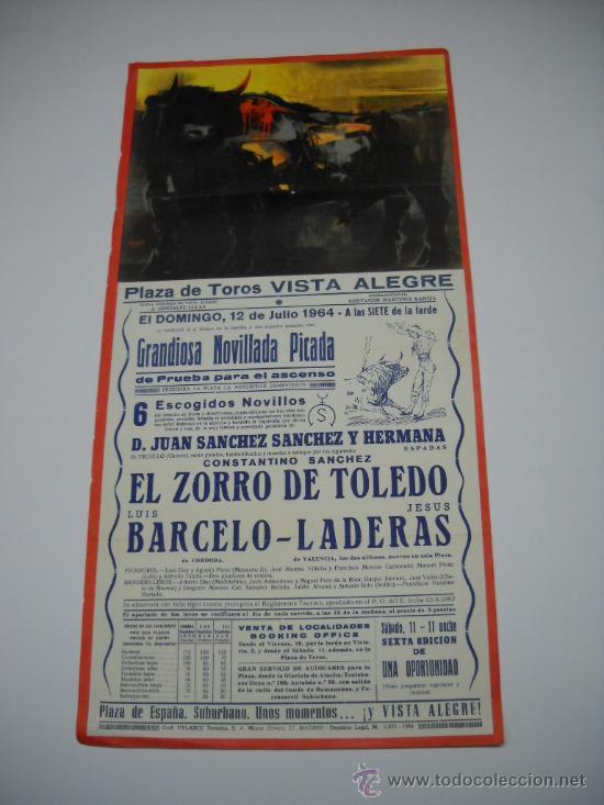CARTEL TOROS VISTA ALEGRE . JULIO 1964 . NOVILLADA PICADA . EL ZORRO DE TOLEDO , BARCELO , LADERAS (Coleccionismo - Carteles Gran Formato - Carteles Toros)