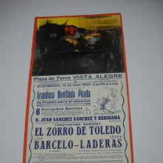 Affissi Tauromachia: CARTEL TOROS VISTA ALEGRE . JULIO 1964 . NOVILLADA PICADA . EL ZORRO DE TOLEDO , BARCELO , LADERAS . Lote 16277504