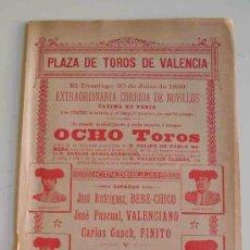 Carteles Toros: CARTEL TOROS DE VALENCIA - JULIO 1899 - NOVILLADA: BEBE - CHICO, VALENCIANO, FINITO, BOMBITA - CHICO. Lote 17534123